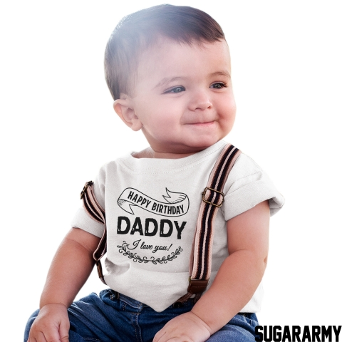 HAPPY BIRTHDAY DADDY | Bodysuit / T-shirt
