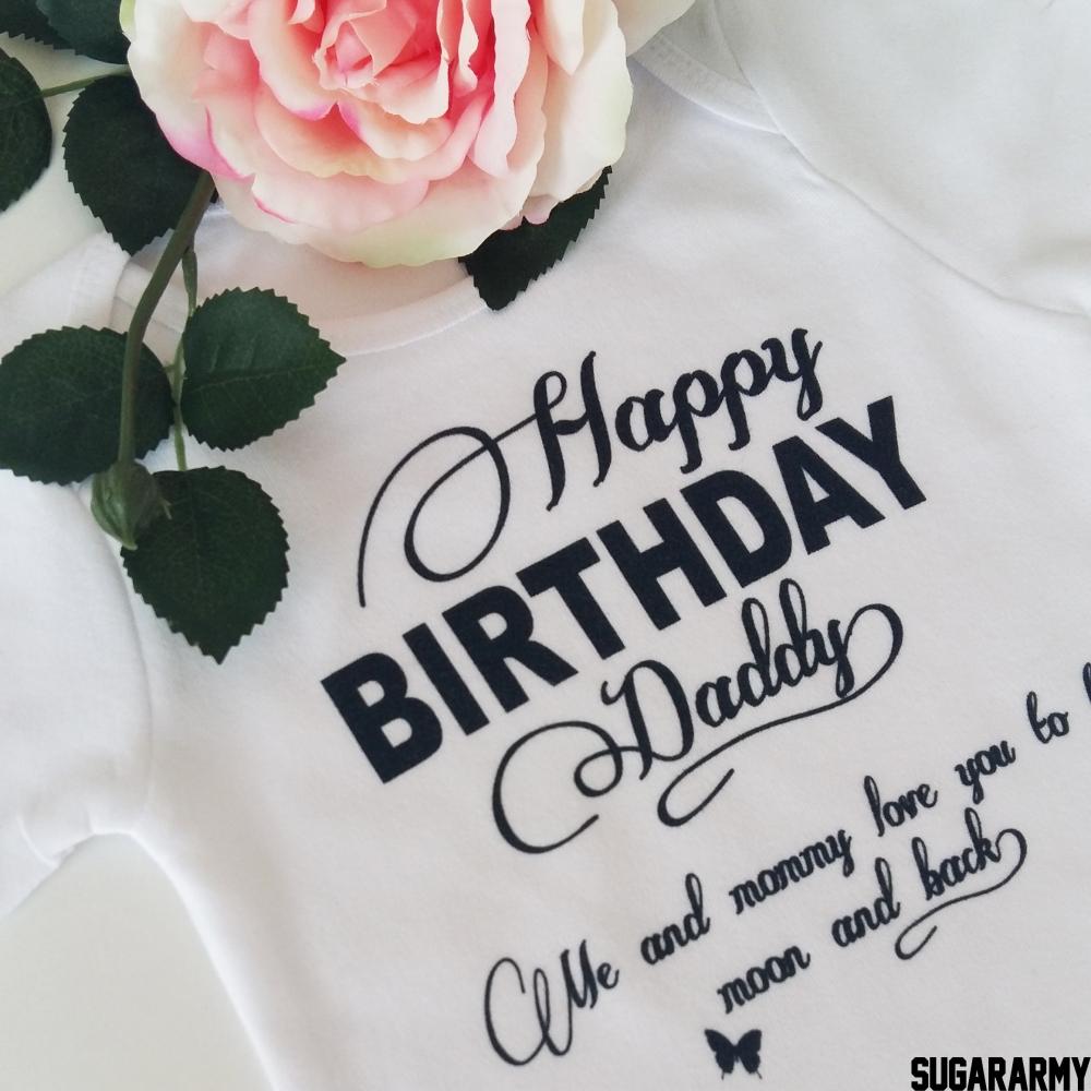 happy birthday daddy bodysuit happy birthday daddy bodysuit