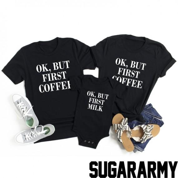 Ok but first.../Ok but first Milk family matching t-shirts
