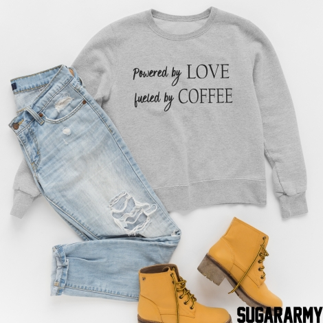 POWERED BY LOVE FUELED BY COFFEE SWEATSHIRT