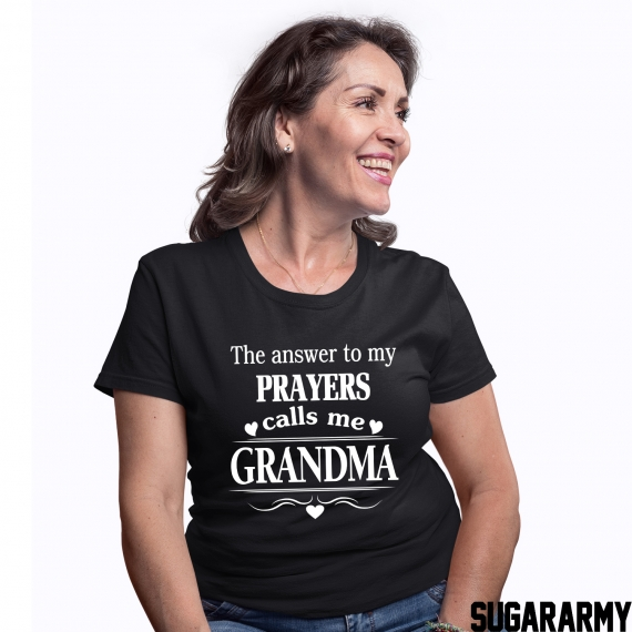 THE ANSWER TO MY PRAYERS CALLS ME GRANDMA