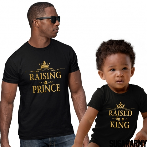 RAISING A PRINCE RAISED BY A KING Gold Dad Son Tshirts