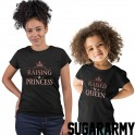 Mom & Daughter set - Raising a Princess & Raised by a Queen