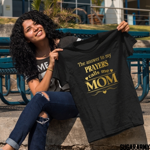 THE ANSWER TO MY PRAYERS CALLS ME MOM ♦ GOLDEN