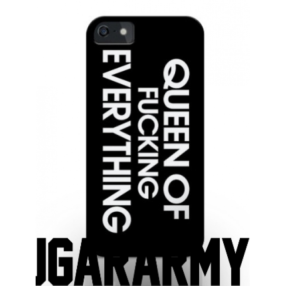 "Phone Case ""Queen of Fucking Everything"""