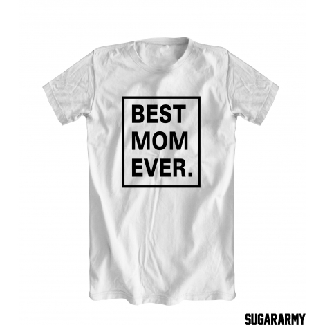 BEST MOM EVER woman t-shirt