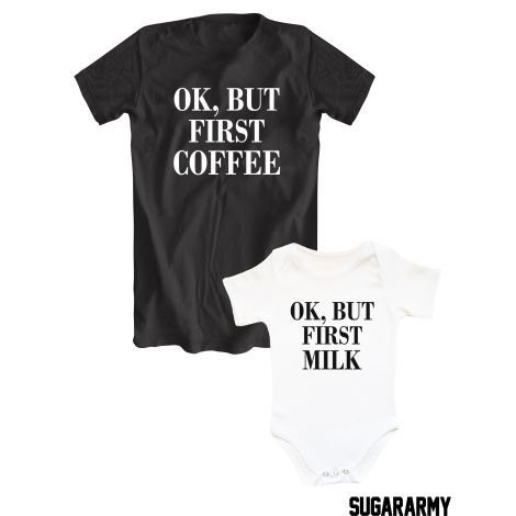 Ok, But first /Ok, but first milk matching family t-shirts
