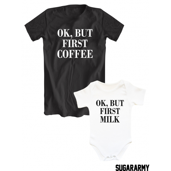 Ok, But first /Ok, but first milk matching family t-shirts